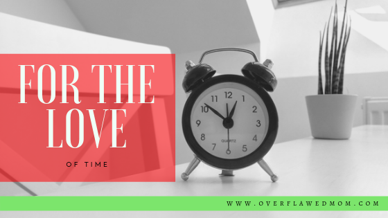 For the Love… Of Time