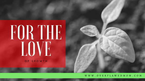 For the Love… of Growth